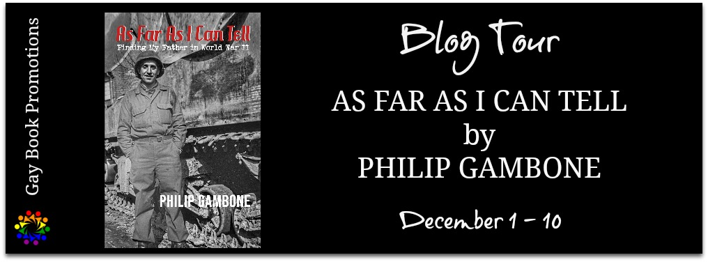 As Far As I Can Tell: Finding My Father In World War II by Philip Gambone
