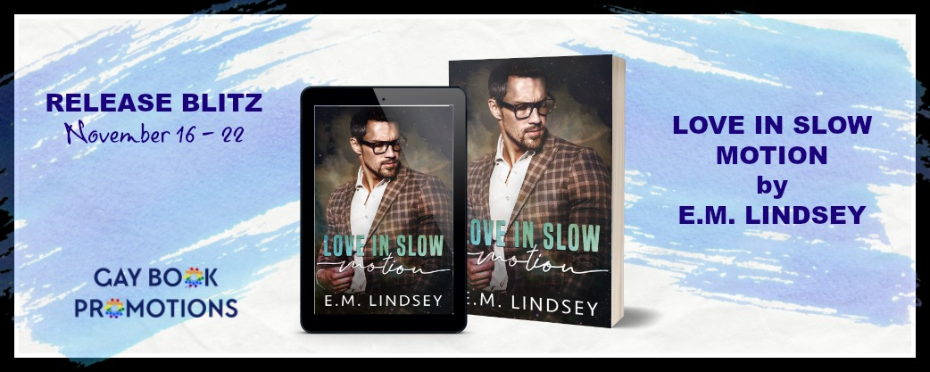LOVE IN SLOW MOTION E.M. Lindsey banner