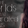 The Worlds That Separated Us Reveal Banner
