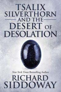 Tsalix Silverthorn and the Desert of Desolation by Richard Siddoway