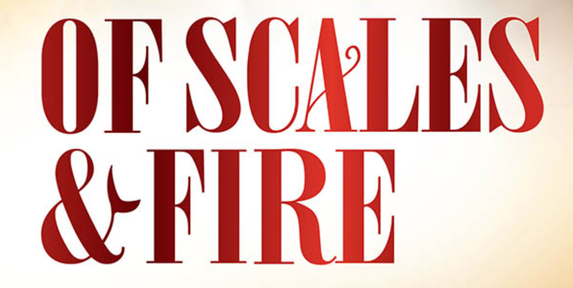 Of Scales & Fire