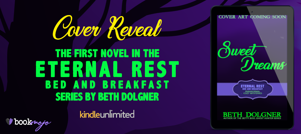 Banner - Cover Reveal - Eternal Rest Bed and Breakfast 1.0 - Sweet Dreams by Beth Dolgner(1)