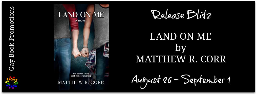 Land On Me by Matthew R. Corr