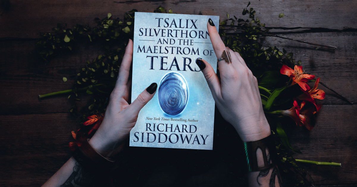 Tsalix Silverthorn and the Maelstrom of Tears by Richard Siddoway